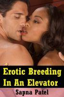 Sapna Patel - Erotic Breeding In An Elevator