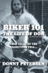 Biker 101: The Life of Don: The Trilogy: II of III by Donny Petersen