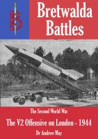 Andrew May - The V2 Offensive on London (1944/45)- part of the Bretwalda Battles series
