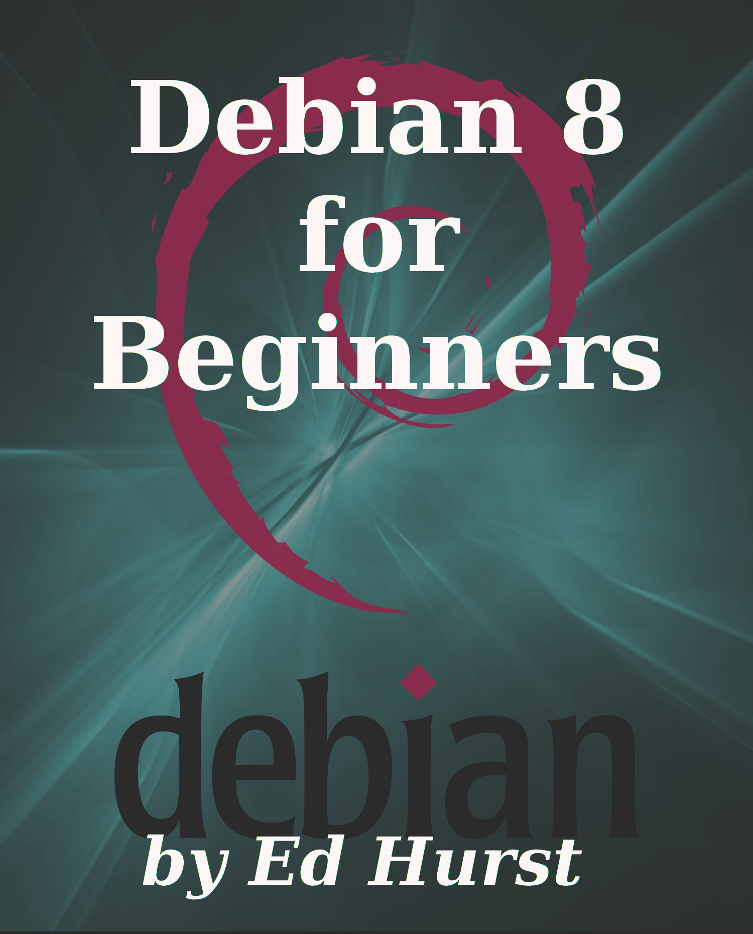 Smashwords – Debian 8 for Beginners – a book by Ed Hurst