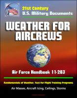 Progressive Management - 21st Century U.S. Military Documents: Weather for Aircrews - Air Force Handbook 11-203, Fundamentals of Weather, Text for Flight Training Programs, Air Masses, Aircraft Icing, Ceilings, Storms