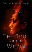 Dana Michelle Burnett - The Soul of the Witch