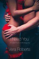 Vera Roberts - I Need You - A Valentine's Anthology