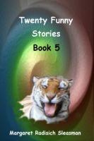 Margaret Radisich Sleasman - Twenty Funny Stories - Book Five