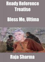 Raja Sharma - Ready Reference Treatise: Bless Me, Ultima
