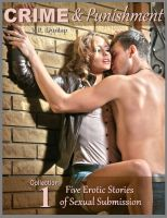 V.R. Dunlap - Crime & Punishment (Collection 1): Five Erotic Stories of Sexual Submission