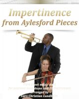 Pure Sheet Music - Impertinence from Aylesford Pieces Pure sheet music duet for soprano saxophone and Eb instrument arranged by Lars Christian Lundholm
