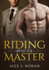 Riding With The Master by Alex S. Rowan