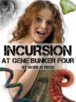 Nobilis Reed - Incursion at Gene Bunker Four