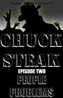 Cover for 'Chuck Steak - Episode Two: People Problems'