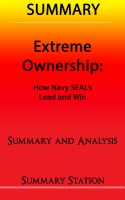 Summary Station - Extreme Ownership: How US Navy SEAL's Lead and Win | Summary