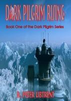 R. Peter Ubtrent - Dark Pilgrim Rising: Book one of the Dark Pilgrim Series