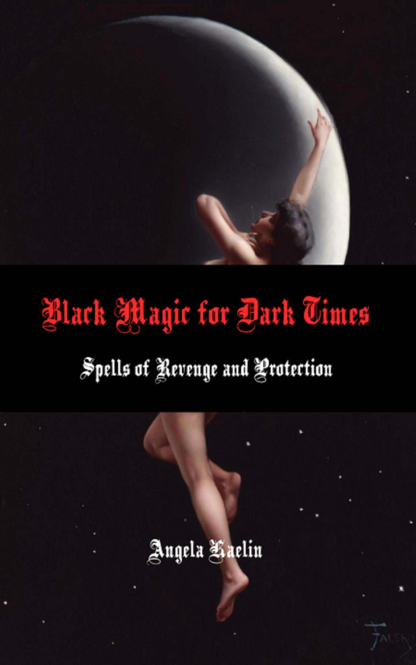 Buy Black Magic for Dark Times: Spells for Revenge and Protection today!
