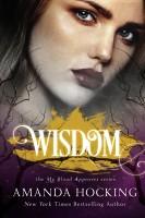 Amanda Hocking - Wisdom (My Blood Approves, #4)
