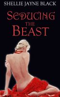 Shellie Jayne Black - Seducing the Beast (Marked by the Beast Erotica Series)
