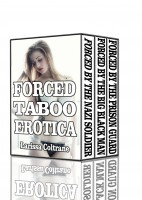 Larissa Coltrane - Forced Taboo Erotica (DADDY DAUGHTER, PSEUDO-INCEST EROTICA, FORBIDDEN, DUBCON, DEFLOWERING, FIRST TIME, FORCED, VIRGIN, FORCED, ROUGH,TEEN EROTICA, BDSM, FORCED SEX,DUBCON)