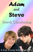 Derek Clendening - Adam and Steve: A Gay Young Adult Romance