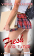 Fresh For Tutor: A Barely Legal Teen Virgin Story by Virgil N. Trainor
