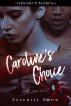 Caroline's Choice by Serenity Snow