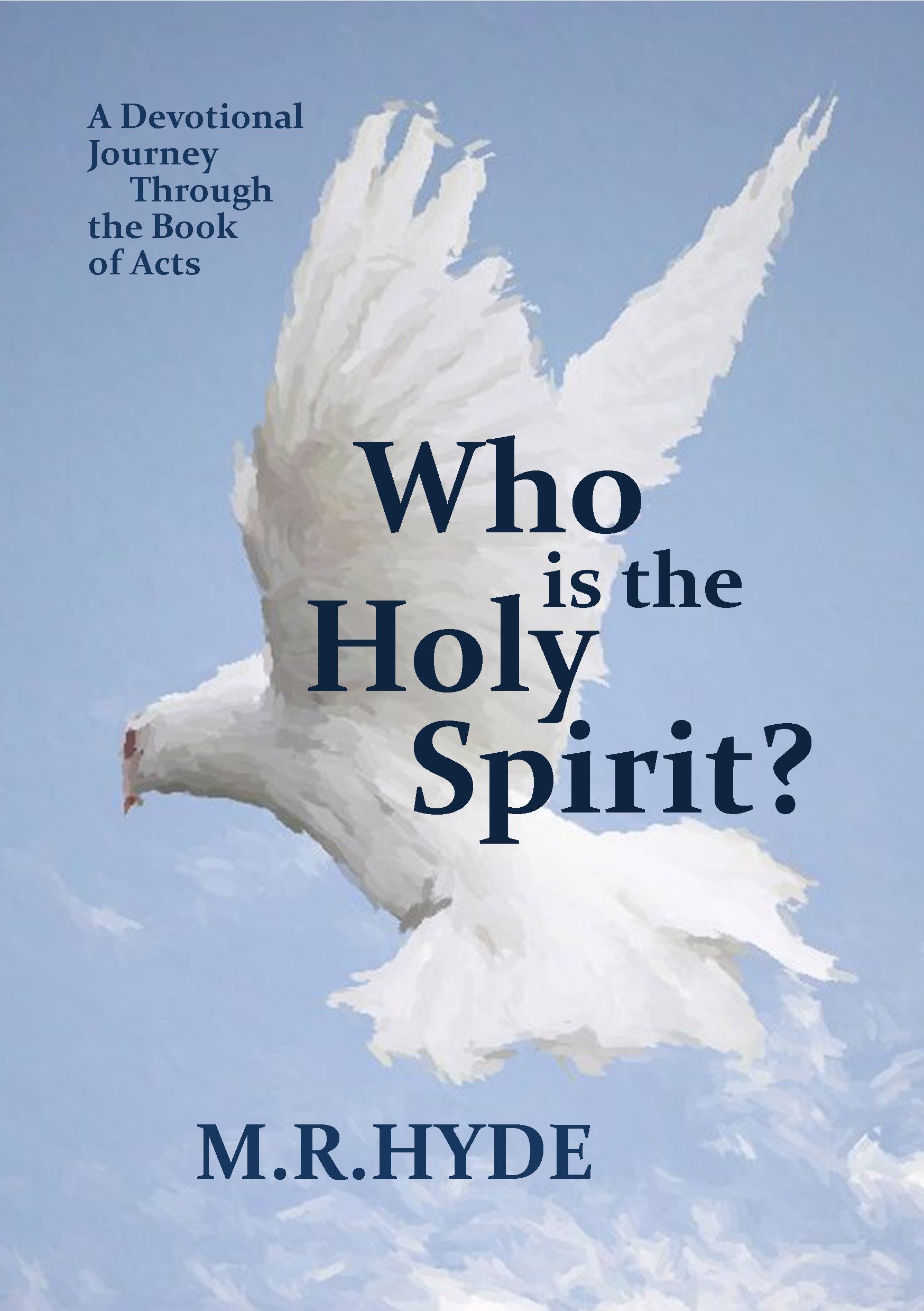 the holy spirit in the book of acts The book of acts is not only the acts of the apostles, but the acts of the risen, living jesus i think that being baptized with the holy spirit.