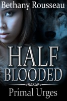 Bethany Rousseau - Half-Blooded: Primal Urges (Part Two) (A BBW Shifter Erotic Romance)