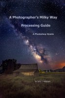 Jerry Patterson - A Photographer's Milky Way Processing Guide - A Photoshop HowTo