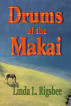 Drums of the Makai by Linda L Rigsbee
