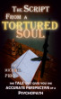 The Script From A Tortured Soul: Volume 1 by Michael Pibo