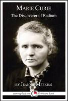 Jeannie Meekins - Marie Curie: The Discoverer of Radium