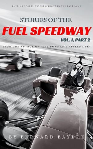 Stories of the Fuel Speedway (Volume 1, Part 2)