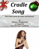 Pure Sheet Music - Cradle Song Pure sheet music for piano and bassoon by William J. Kirkpatrick arranged by Lars Christian Lundholm