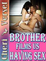 Cheri Verset - Brother Films Us Having Sex