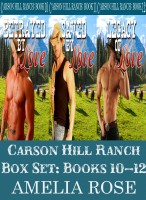 Amelia Rose - Carson Hill Ranch Box Set: Books 10 - 12