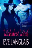 Eve Langlais - Wickedest Witch