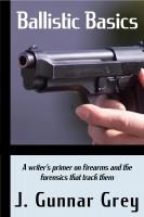 J. Gunnar Grey - Ballistic Basics