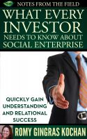 Romy Gingras Kochan - What Every  Investor Needs to Know About Social Enterprise