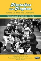 Society for American Baseball Research - Mustaches and Mayhem: Charlie O's Three Time Champions: The Oakland Athletics: 1972-74