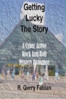 R. Gerry Fabian - Getting Lucky (The Story)