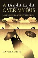 Cover for 'A Bright Light Over My Bus'
