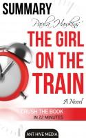 Ant Hive Media - Paula Hawkin's The Girl on the Train | Summary