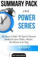 Ant Hive Media - Power Series: The Power of Habit, The Road to Character, Awaken the Giant Within, Mindset, The Obstacle is The Way | Summary Pack