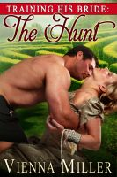 Vienna Miller - Training His Bride: The Hunt