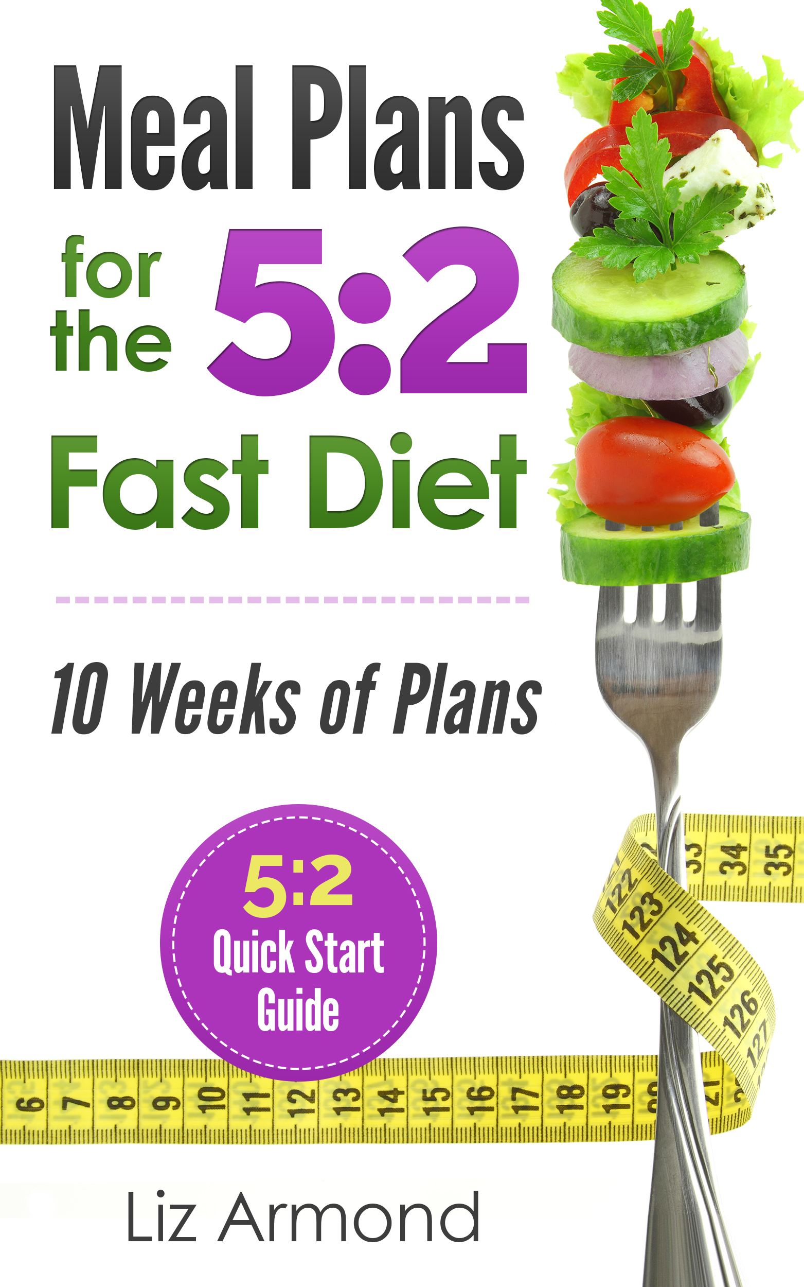 Meal Plans for the 5:2 Fast Diet, an Ebook by Liz Armond