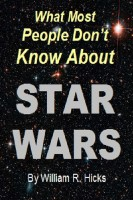 William R. Hicks - What Most People Don't Know About Star Wars