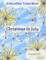 Alexandra Lanc - Christmas In July (A Snowflake Triplet Short)