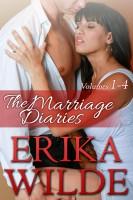 Erika Wilde - The Marriage Diaries (Volumes #1-#4)