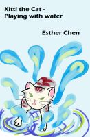 Esther Chen - Kitti the Cat - Playing With Water