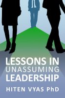 Hiten Vyas - Lessons in Unassuming Leadership