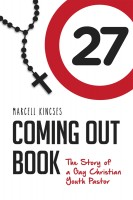 Marcell Kincses - Coming Out Book, the Story of a Gay Christian Youth Pastor