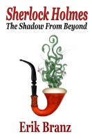Erik Branz - Sherlock Holmes: The Shadow From Beyond